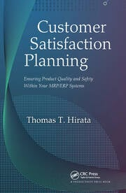Customer Satisfaction Planning: Ensuring Product Quality and Safety Within Your MRP/ERP Systems