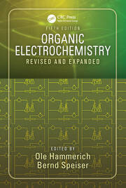 Organic Electrochemistry, Fifth Edition: Revised and Expanded