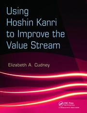 Using Hoshin Kanri to Improve the Value Stream - 1st Edition book cover