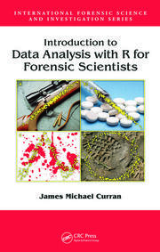 Introduction to Data Analysis with R for Forensic Scientists