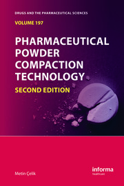 Pharmaceutical Powder Compaction Technology, Second Edition