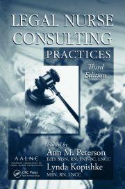 Legal Nurse Consulting Practices, Third Edition