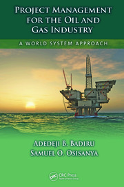 Project Management for the Oil and Gas Industry - 1st Edition book cover