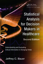 Statistical Analysis for Decision Makers in Healthcare - 1st Edition book cover