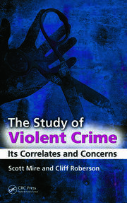 The Study of Violent Crime Its Correlates and Concerns - 1st Edition book cover