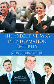 The Executive MBA in Information Security - 1st Edition book cover