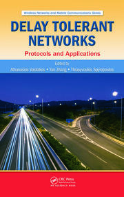 Delay Tolerant Networks: Protocols and Applications