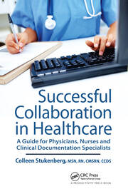 Successful Collaboration in Healthcare: A Guide for Physicians, Nurses and Clinical Documentation Specialists