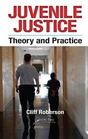 Juvenile Justice Theory and Practice - 1st Edition book cover