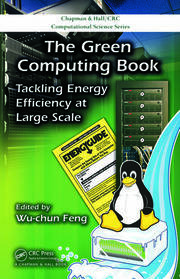 The Green Computing Book: Tackling Energy Efficiency at Large Scale