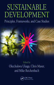 Sustainable Development: Principles, Frameworks, and Case Studies