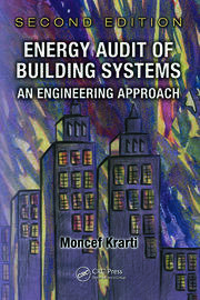 Energy Audit of Building Systems: An Engineering Approach, Second Edition