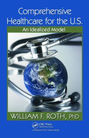 Comprehensive Healthcare for the U.S.: An Idealized Model