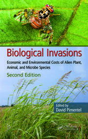 Biological Invasions: Economic and Environmental Costs of Alien Plant, Animal, and Microbe Species, Second Edition