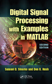 Digital Signal Processing with Examples in MATLAB®