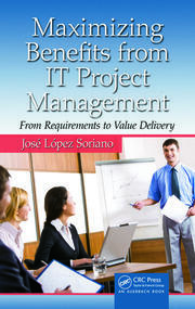 Maximizing Benefits from IT Project Management: From Requirements to Value Delivery
