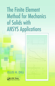 The Finite Element Method for Mechanics of Solids with ANSYS Applications