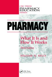Pharmacy: What It Is and How It Works, Third Edition