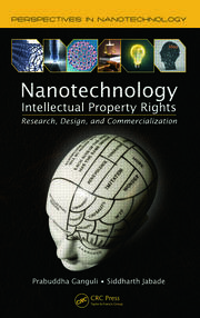 Nanotechnology Intellectual Property Rights: Research, Design, and Commercialization