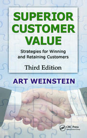 Superior Customer Value: Strategies for Winning and Retaining Customers, Third Edition