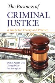 The Business of Criminal Justice: A Guide for Theory and Practice
