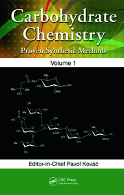 Carbohydrate Chemistry: Proven Synthetic Methods, Volume 1
