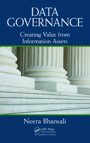 Data Governance: Creating Value from Information Assets