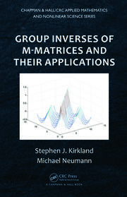 Group Inverses of M-Matrices and Their Applications