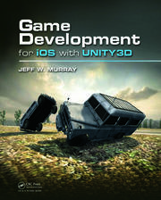 Game Development for iOS with Unity3D - 1st Edition book cover
