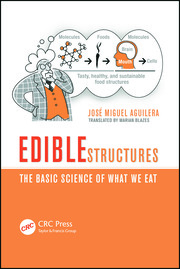 Edible Structures: The Basic Science of What We Eat