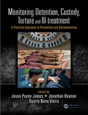 Monitoring Detention, Custody, Torture and Ill-treatment: A Practical Approach to Prevention and Documentation