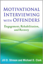 Motivational Interviewing with Offenders: Engagement, Rehabilitation, and Reentry