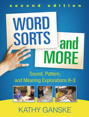 Word Sorts and More, Second Edition: Sound, Pattern, and Meaning Explorations K-3