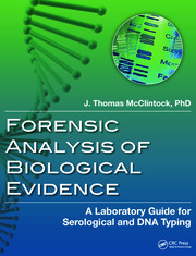 Forensic Analysis of Biological Evidence: A Laboratory Guide for Serological and DNA Typing