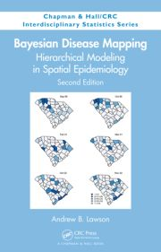 Bayesian Disease Mapping: Hierarchical Modeling in Spatial Epidemiology, Second Edition