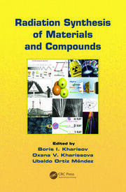 Featured Title - Radiation Synthesis of Materials and Compounds - 1st Edition book cover