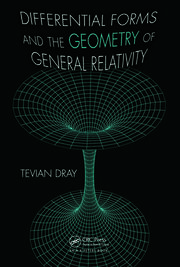 Featured Title - Differential Forms and the Geometry of General Relativity - 1st Edition book cover