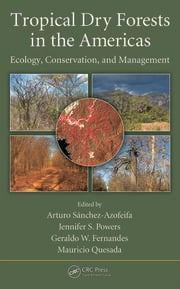 Tropical Dry Forests in the Americas: Ecology, Conservation, and Management