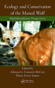 Ecology and Conservation of the Maned Wolf: Multidisciplinary Perspectives