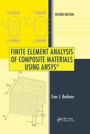 Finite Element Analysis of Composite Materials Using ANSYS®