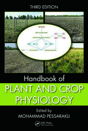 Handbook of Plant and Crop Physiology, Third Edition