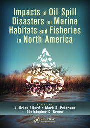 Impacts of Oil Spill Disasters on Marine Habitats and Fisheries in North America