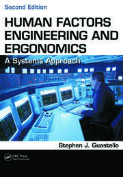 Human Factors Engineering and Ergonomics: A Systems Approach, Second Edition