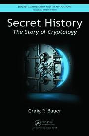 Secret History The Story of Cryptology