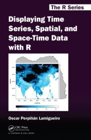 Displaying Time Series, Spatial, and Space-Time Data with R - 1st Edition book cover