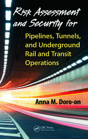 Featured Title - Risk Assmnt & Sec Pipelines,Tunnels, Undrgrnd Rail & Transit - 1st Edition book cover