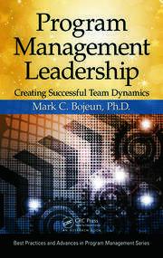 Program Management Leadership: Creating Successful Team Dynamics