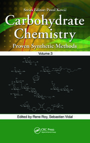 Carbohydrate Chemistry: Proven Synthetic Methods, Volume 3