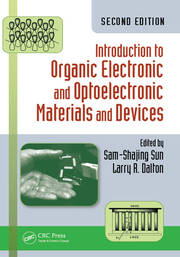 Introduction to Organic Electronic and Optoelectronic Materials and Devices, Second Edition