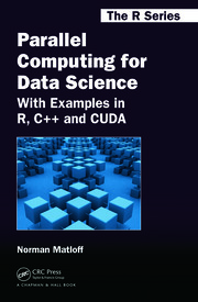 Parallel Computing for Data Science: With Examples in R, C++ and CUDA